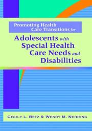 health care needs of adolescents with A conceptual framework for adolescent health particularly adolescents with special health care needs children and youth with special health care needs.