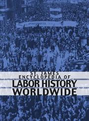 Cover of: St. James Encyclopedia of Labor History Worldwide (Two Vol. Set) |
