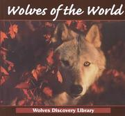 Cover of: Wolves of the World (Stone, Lynn M. Wolves Discovery Library.) | Lynn M. Stone