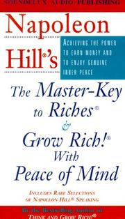 Cover of: Napoleon Hill's the Master-Key to Riches & Grow Rich! With Peace of Mind