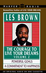Cover of: Courage to Live Your Dreams Vol. # 2 (Courage to Live Your Dreams) | Les Brown