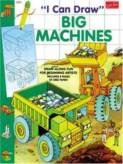 Cover of: I Can Draw Big Machines (I Can Draw)