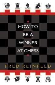Cover of: How to be a winner at chess | Reinfeld, Fred