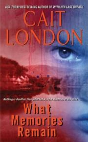 Cover of: What memories remain | Cait London