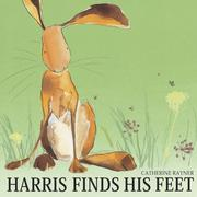 Cover of: Harris Finds His Feet | Catherine Rayner