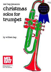 Cover of: Mel Bay Christmas Solos for Trumpet (Building Excellence Series) | William Bay