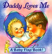 Cover of: Daddy Loves Me (Baby Flaps Ser)