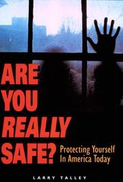 Cover of: Are You Really Safe? Protecting Yourself in America Today | Larry Talley