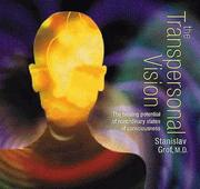 Cover of: The Transpersonal Vision: The Healing Potential of Nonordinary States of Consciousness