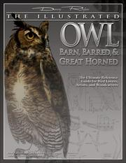 Cover of: The Illustrated Owl: Barn, Barred, & Great Horned | Denny Rogers