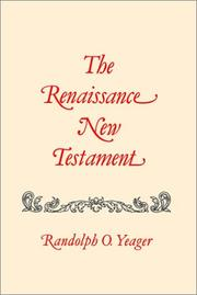 Cover of: The Renaissance New Testament Volume 6: John 7:1-10:42, Mark 9:9-10:1, Luke 9:37-15:32 (Renaissance New Testament) | Randolph O. Yeager