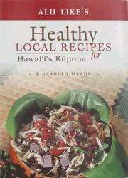 Cover of: Alu Like's Healthy Local Recipes for Hawaii's Kupuna