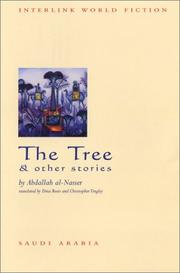 Cover of: The Tree & Other Stories (Interlink World Fiction) | Abdallah Al-Nasser