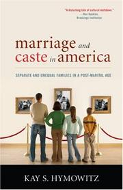 Cover of: Marriage and Caste in America | Kay S. Hymowitz