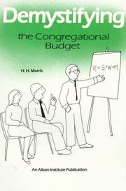 Demystifying the congregational budget by H. H. Morris