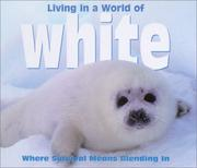 Cover of: Living in a World of - White (Living in a World of) | Tanya Lee Stone
