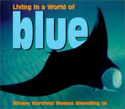 Cover of: Living in a World of - Blue (Living in a World of) | Tanya Lee Stone