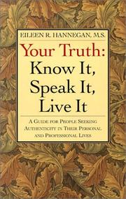 Cover of: Your Truth Know It Speak It Live It | Hannegan
