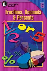 Cover of: Fractions, Decimals and Percents Homework Booklet, Grade 6 | Andrea Miles Moran