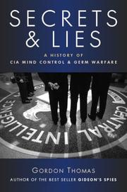 Cover of: Secrets and Lies: A History of CIA Mind Control and Germ Warfare