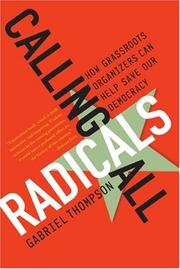 Cover of: Calling All Radicals: How Grassroots Organizers Can Save Our Democracy