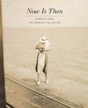 Cover of: Now is then | Marvin Heiferman