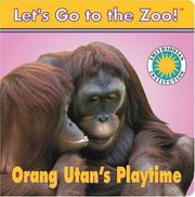 Cover of: Orang Utan's Play Time (Let's Go To The Zoo!)