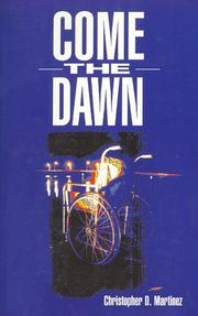 Cover of: Come the Dawn | Christopher D. Martinez