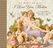 14 Ways to Say I Love You, Mother by John Grossman, Carolyn Grossman