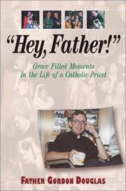 "Cover of: ""Hey, Father!"" Grace Filled Moments in the Life of a Catholic Priest"