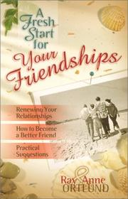 Cover of: A Fresh Start for Your Friendships | Ray Ortlund