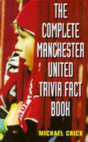 Cover of: The Complete Manchester United Trivia Fact Book