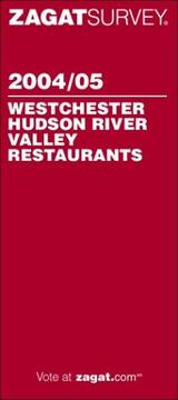 Cover of: Zagatsurvey 2004/05 Westchester/Hudson River Valley Restaurants: Plus Neighboring Connecticut Towns and a Berkshires Bonus (Zagatsurvey : Westchester/Hudson River Valley Restaurants) | John Bruno Turiano