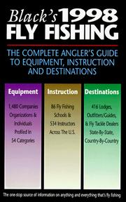 Cover of: Black's 1998 Fly Fishing: The Complete Angler's Guide to Equipment, Instruction and Destinations (Black's Fly Fishing: The Complete Angler's Guide to Equipment, Instruction & Destinations)
