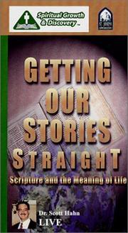 Cover of: Getting Our Stories Straight: Scripture and the Meaning of Life