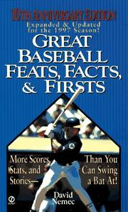 Great Baseball Feats, Facts, and Firsts by David Nemec