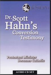Cover of: Dr. Scott Hahn's Conversion Testimony: Protestant Minister Becomes Catholic