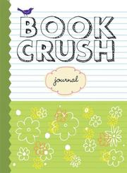 Cover of: Book Crush Journal