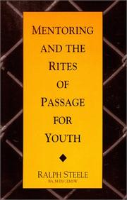 Cover of: Mentoring and the Rites Of Passage for Youth | Ralph Steele