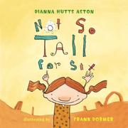 Cover of: Not So Tall for Six | Dianna Hutts Aston