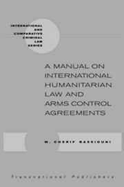 Cover of: A Manual on International Humanitarian Law and Arms Control Agreements (International & Comparative Criminal Law)