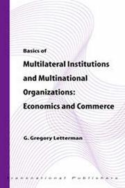 Cover of: Basics of Multilateral Institutions and Multinational Organizations