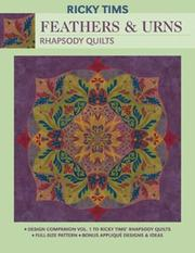Feathers & Urns--Rhapsody Quilts by Ricky Tims
