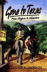 Cover of: Gone to Texas | Louise A. Jackson