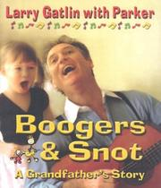 Cover of: Boogers and Snot | Larry Gatlin