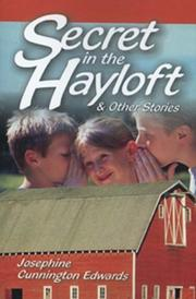 Secret in the hayloft, and other stories by Josephine Cunnington Edwards