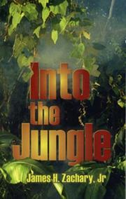 Cover of: Into the Jungle | Jr. James H. Zachary