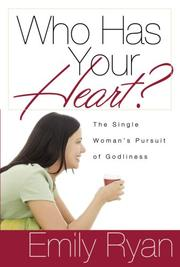 Cover of: WHO HAS YOUR HEART | Emily E. Ryan