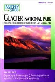 Cover of: Insiders' Guide to Glacier National Park, 2nd | Eileen Gallagher, Jim Mann, Mary Pat Murphy, Susan Olin, Frank Miele, Rima Nickell