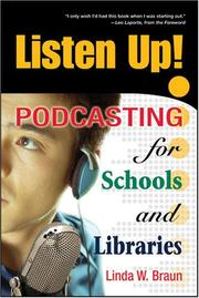 Cover of: Listen Up! Podcasting for Schools and Libraries | Linda W. Braun